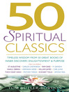 50 Spiritual Classics Timeless Wisdom from 50 Great Books of Inner Discovery, Enlightenment &amp; Purpose by Tom Butler-Bowdon eBook
